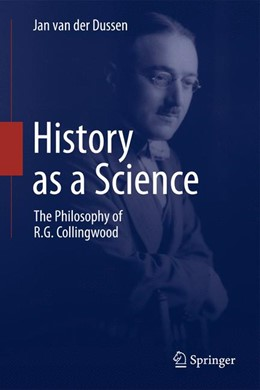 Abbildung von Dussen   History as a Science   2012   2012   The Philosophy of R.G. Colling...