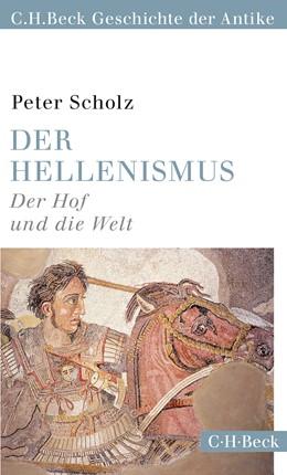 Abbildung von Scholz, Peter | Der Hellenismus | 1. Auflage | 2015 | 6153 | beck-shop.de