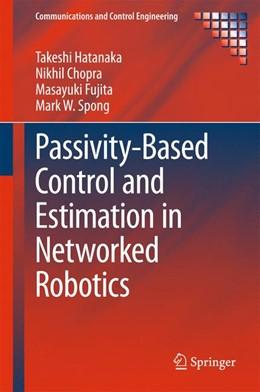 Abbildung von Hatanaka / Chopra | Passivity-Based Control and Estimation in Networked Robotics | 1. Auflage | 2015 | beck-shop.de