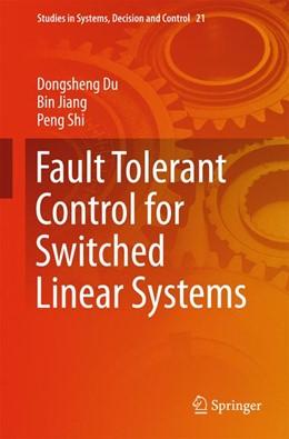 Abbildung von Du / Jiang | Fault Tolerant Control for Switched Linear Systems | 1. Auflage | 2015 | 21 | beck-shop.de