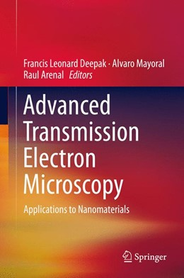 Abbildung von Deepak / Mayoral | Advanced Transmission Electron Microscopy | 1. Auflage | 2015 | beck-shop.de