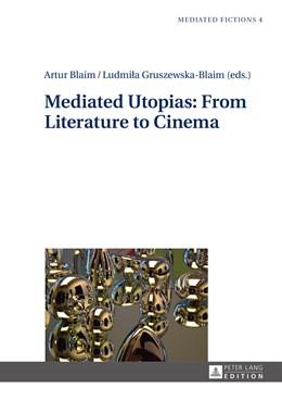 Abbildung von Gruszewska-Blaim / Blaim   Mediated Utopias: From Literature to Cinema   1. Auflage   2014   4   beck-shop.de