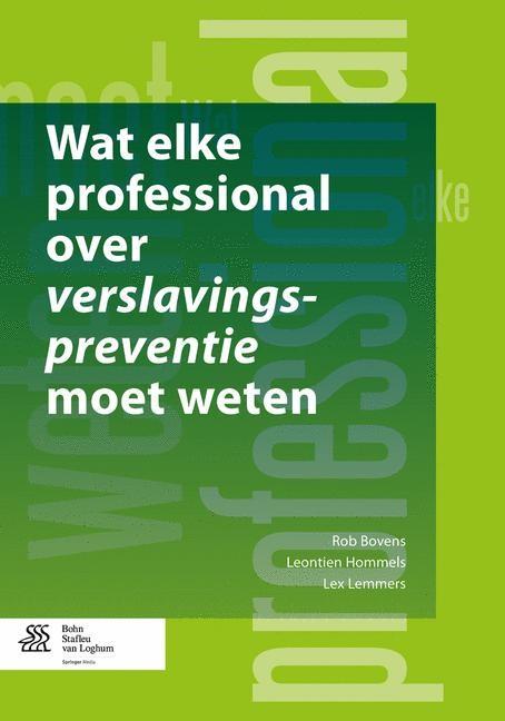 Wat elke professional over verslavingspreventie moet weten | Bovens / Lemmers / Hommels | 2013, 2013 | Buch (Cover)