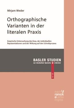 Abbildung von Weder   Orthographische Varianten in der literalen Praxis   1. Auflage   2016   95   beck-shop.de