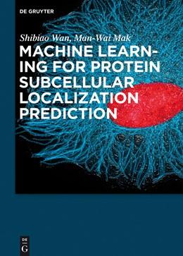 Abbildung von Wan / Mak | Machine Learning for Protein Subcellular Localization Prediction | 1. Auflage | 2015 | beck-shop.de