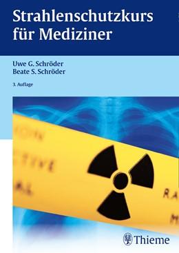Abbildung von Schröder | Strahlenschutzkurs für Mediziner | 3. Auflage | 2015 | beck-shop.de