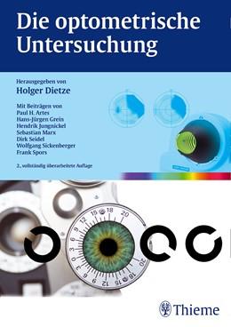 Abbildung von Dietze | Die optometrische Untersuchung | 2. vollständig überarbeitete Auflage | 2015