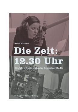 Abbildung von Witschi   Die Zeit: 12.30 Uhr   2015   90 Jahre Nachrichten im Schwei...