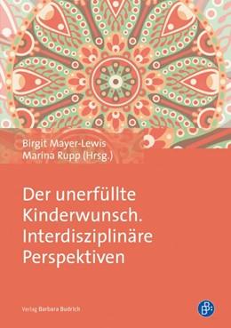 Abbildung von Mayer-Lewis / Rupp | Der unerfüllte Kinderwunsch. Interdisziplinäre Perspektiven | 2015