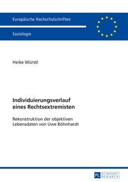 Abbildung von Würstl | Individuierungsverlauf eines Rechtsextremisten | 2014 | Rekonstruktion der objektiven ... | 460