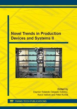 Abbildung von Delgado Sobrino / Vel?ek | Novel Trends in Production Devices and Systems II | 1. Auflage | 2014 | Volume 693 | beck-shop.de