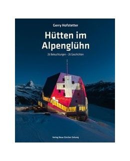Abbildung von Hofstetter | Hütten im Alpenglühn | 2015 | 26 Beleuchtungen – 26 Geschich...