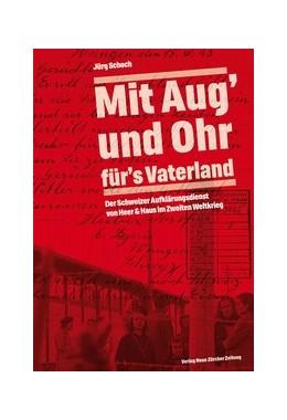 Abbildung von Schoch | 'Mit Aug' und Ohr für's Vaterland' | 2015 | Der Schweizer Aufklärungsdiens...