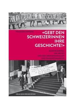 Abbildung von Rogger | 'Gebt den Schweizerinnen ihre Geschichte!' | 1. Auflage | 2015 | beck-shop.de