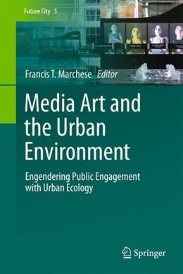 Abbildung von Marchese | Media Art and the Urban Environment | 2015 | 2015 | Engendering Public Engagement ... | 5