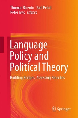 Abbildung von Ricento / Peled / Ives | Language Policy and Political Theory | 2015 | 2015 | Building Bridges, Assessing Br...
