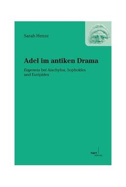 Abbildung von Henze | Adel im antiken Drama | 1. Auflage | 2015 | 16 | beck-shop.de