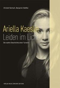 Abbildung von Gertsch / Steffen | Ariella Kaeslin – Leiden im Licht | 2015