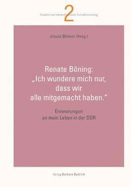 """Abbildung von Böning / Blömer   """"Ich wundere mich nur, dass wir alle mitgemacht haben.""""   2016   Erinnerungen an mein Leben in ...   2"""