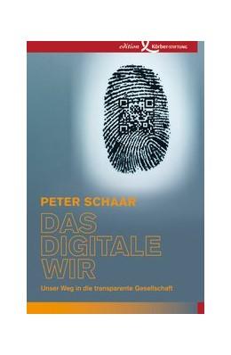 Abbildung von Schaar | Das digitale Wir | 2015 | Unser Weg in die transparente ...