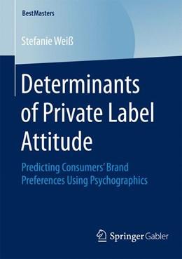 Abbildung von Weiß | Determinants of Private Label Attitude | 1. Auflage | 2015 | beck-shop.de