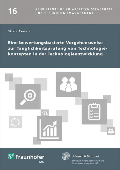 Eine bewertungsbasierte Vorgehensweise zur Tauglichkeitsprüfung von Technologiekonzepten in der Technologieentwicklung. | / Spath / Bullinger, 2014 | Buch (Cover)