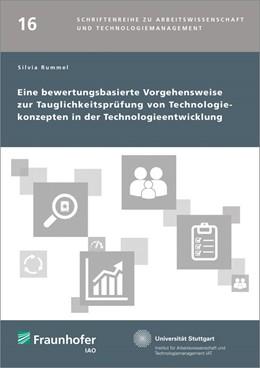 Abbildung von / Spath / Bullinger | Eine bewertungsbasierte Vorgehensweise zur Tauglichkeitsprüfung von Technologiekonzepten in der Technologieentwicklung. | 2014 | 16