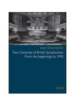 Abbildung von Schaarwächter   Two Centuries of British Symphonism   2015   2015   From the beginnings to 1945. A...