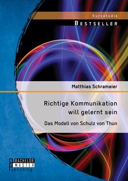 Abbildung von Schrameier | Richtige Kommunikation will gelernt sein: Das Modell von Schulz von Thun | 1. Auflage | 2015 | beck-shop.de