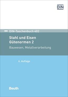 Abbildung von DIN e.V. (Hrsg.) | Stahl und Eisen: Gütenormen 2 | 6. Auflage | 2020 | Bauwesen, Metallverarbeitung | 402