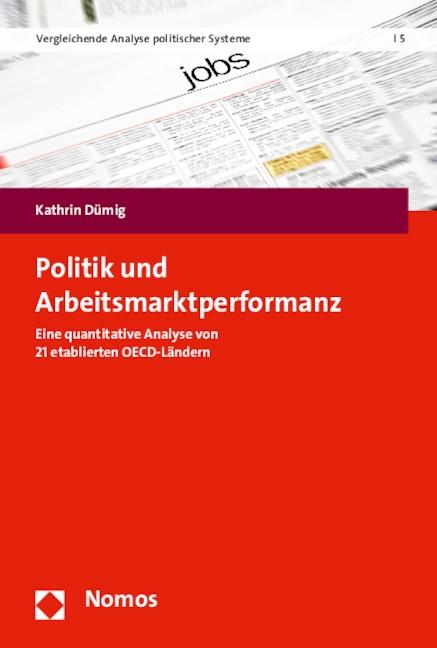 Politik und Arbeitsmarktperformanz | Dümig, 2015 | Buch (Cover)