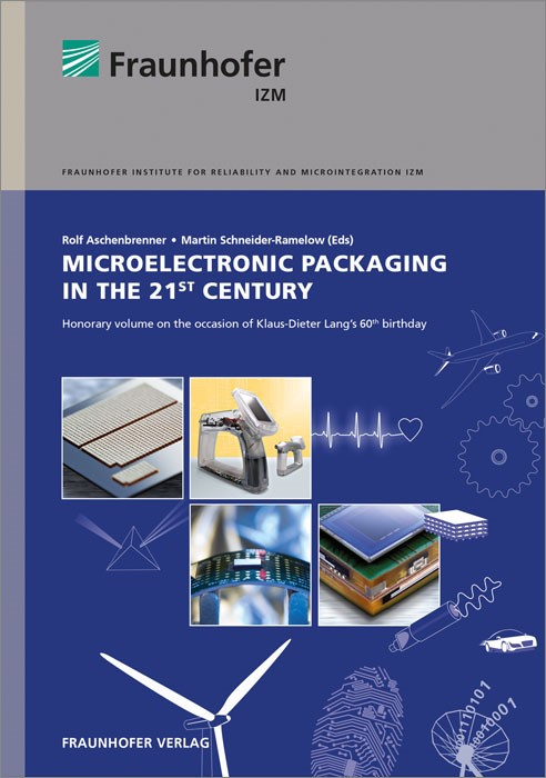 Microelectronic Packaging in the 21st Century. | / Aschenbrenner / Schneider-Ramelow, 2014 | Buch (Cover)