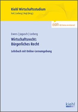 Abbildung von Ewers / Jagusch / Lorberg | Wirtschaftsrecht: Bürgerliches Recht | 2015 | Lehrbuch mit Online-Lernumgebu...