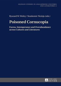 Abbildung von Wolny / Nicieja   Poisoned Cornucopia   2014   Excess, Intemperance and Overa...   3
