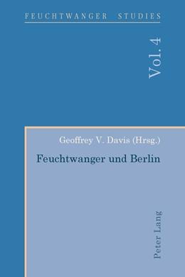 Abbildung von Davis | Feuchtwanger und Berlin | 1. Auflage | 2014 | 4 | beck-shop.de