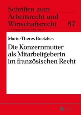 Abbildung von Boetzkes | Die Konzernmutter als Mitarbeitgeberin im französischen Recht | 2014 | 87