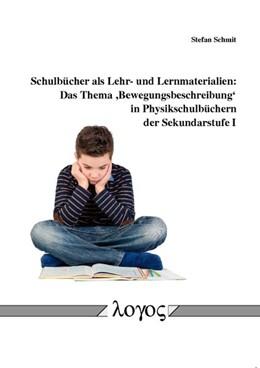 Abbildung von Schmit | Schulbücher als Lehr- und Lernmaterialien | 2014 | Das Thema 'Bewegungsbeschreibu...