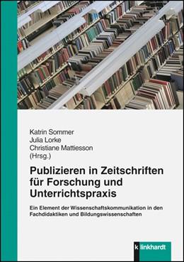 Abbildung von Sommer / Lorke   Publizieren in Zeitschriften für Forschung und Unterrichtspraxis   1. Auflage   2014   beck-shop.de
