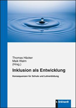 Abbildung von Häcker / Walm | Inklusion als Entwicklung | 1. Auflage | 2014 | beck-shop.de