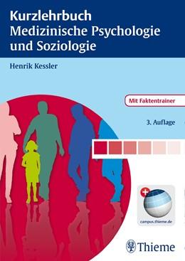 Abbildung von Kessler | Kurzlehrbuch Medizinische Psychologie und Soziologie | 3. Auflage | 2015 | beck-shop.de