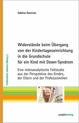 Abbildung von Doerner | Widerstände beim Übergang von der Kindertageseinrichtung in die Grundschule für ein Kind mit Down-Syndrom | 2015 | Eine mikroanalytische Fallstud... | 3