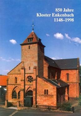 Abbildung von 850 Jahre Kloster Enkenbach 1148-1998 | 1998