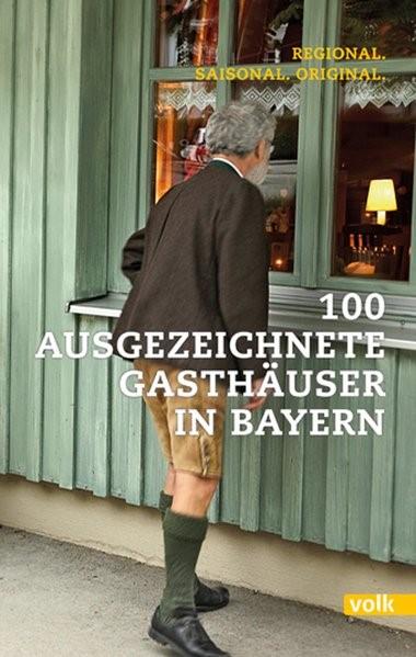 Abbildung von 100 ausgezeichnete Gasthäuser in Bayern   2015