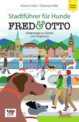 Abbildung von Hofer | FRED & OTTO unterwegs in Zürich und Umgebung | 1. Auflage | 2015 | Stadtführer für Hunde (Pocket-...