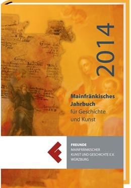 Abbildung von Mainfränkisches Jahrbuch für Geschichte und Kunst 2014 | 2014 | Band 66