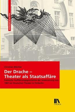 Abbildung von Mächler   Der Drache - Theater als Staatsaffäre   1. Auflage   2018   beck-shop.de