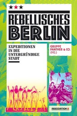 Abbildung von Gruppe Panther & Co.   Rebellisches Berlin   1. Auflage   2021   beck-shop.de