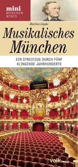 Abbildung von Lüpke | München-Mini: Musikalisches München | 1. Auflage | 2015 | beck-shop.de