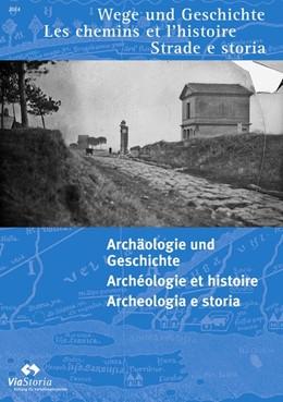 Abbildung von Archäologie und Geschichte - Archéologie et histoire - Archeologia e storia   1. Auflage   2014   beck-shop.de
