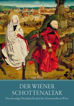Abbildung von Ebert | Der Wiener Schottenaltar | 1. Auflage | 2015 | beck-shop.de